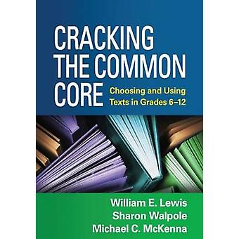 Cracking the Common Core - Choosing and Using Texts in Grades 6-12 by