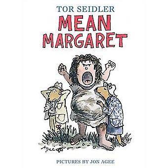 Mean Margaret by Tor Seidler - Jon Agee - 9781481410144 Book