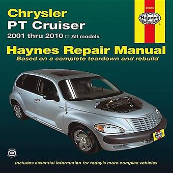 Chrysler PT Cruiser Automotive Repair Manual - 2001-2010 by Editors of