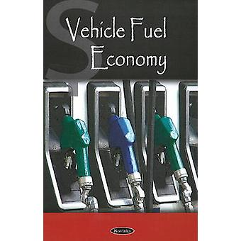 Vehicle Fuel Economy by Government Accountability Office - 9781606920