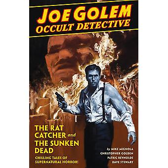 Joe Golem - Occult Detective Volume 1 - The Rat Catcher and the Sunken