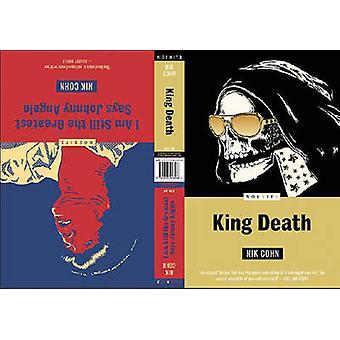 King Death / I am Still the Greatest Says Johnny Angelo by Nik Cohn -