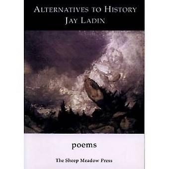 Alternatives to History by Jay Ladin - 9781931357159 Book
