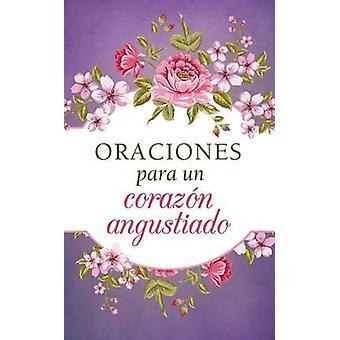 Oraciones Para Un Corazon Angustiado by Compiled by Barbour Staff - 9