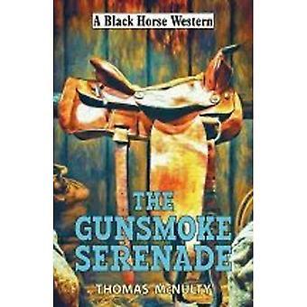The Gunsmoke Serenade (A Black Horse Western)