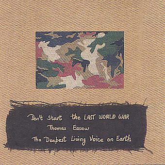Thomas Easaw - Don't Start the Last World War [CD] USA import