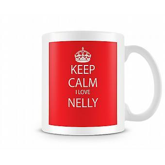 Keep Calm I Love Nelly Printed Mug