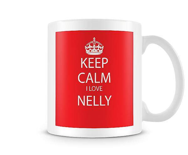 Keep Calm I Love Nelly Printed Mug