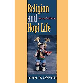 Religion and Hopi Life (2nd Revised edition) by John D. Loftin - 9780