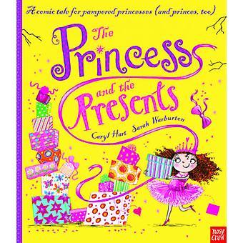 The Princess and the Presents by Caryl Hart - Sarah Warburton - 97808