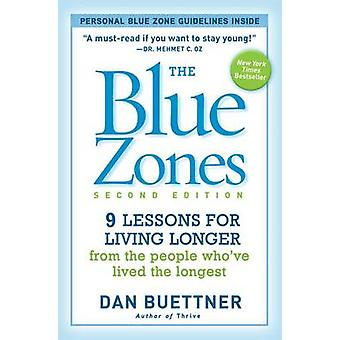 The Blue Zones - 9 Lessons for Living Longer from the People Who've Li