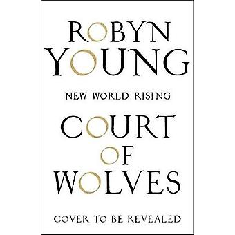 Court of Wolves - New World Rising Series Book 2 by Court of Wolves - N