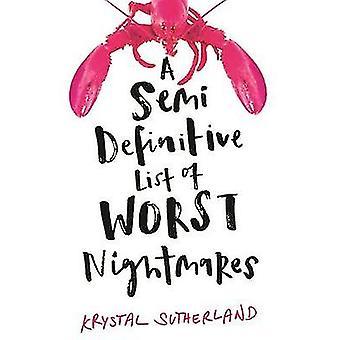 A Semi Definitive List of Worst Nightmares by Krystal Sutherland - 97