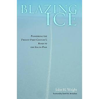 Blazing Ice - Pionier the Twenty-First Century Weg in den Süden