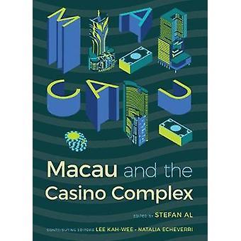 Macau and the Casino Complex by Stefan Al - 9781943859382 Book