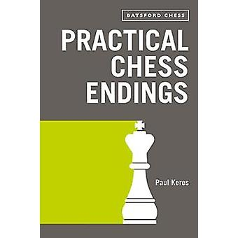 Practical Chess Endings - with modern chess notation by Practical Ches