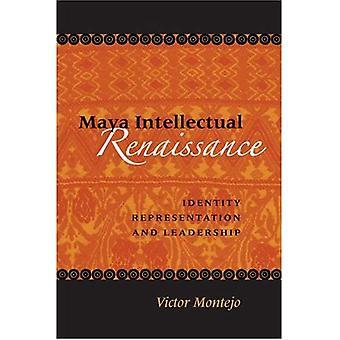 Maya intellektuella renässans: Identitet, Representation och ledarskap (Linda Schele serie i Maya och förkolumbianska studier)