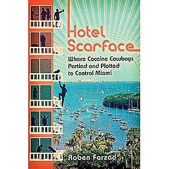 Hotel Scarface: Hvor kokain Cowboys festet og plottet å kontroll Miami