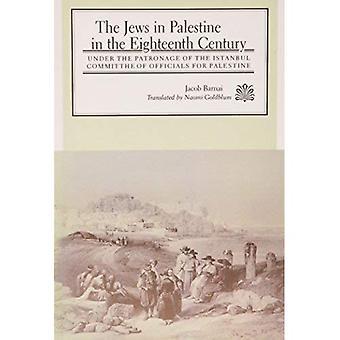 Die Juden in Palästina im achtzehnten Jahrhundert: unter der Schirmherrschaft des Ausschusses Istanbul der Beamten für Palästina