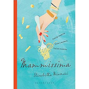 Mammissima: Family Cooking from a Modern Italian Mamma