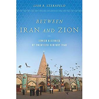 Zwischen dem Iran und Zion: jüdische Geschichte des 20. Jahrhunderts Iran