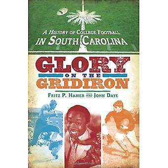 Una historia del balompié de la Universidad de Carolina del sur: la gloria en el campo de juego (historia Regional)