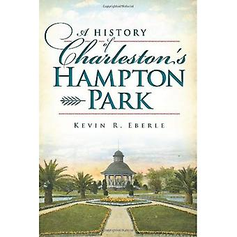 Une histoire de Charleston Hampton Park