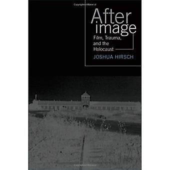 Afterimage: Film, Trauma, and the Holocaust (Emerging Media: History, Theory, Narrative)