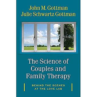 The Science of Couples and� Family Therapy: Behind the� Scenes at the \