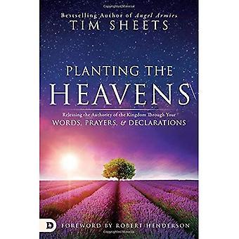 Planter les cieux: libérer l'autorité du Royaume à travers vos mots, des prières et déclarations