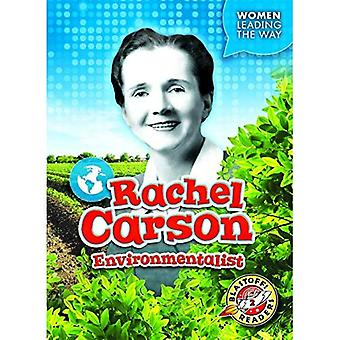 Rachel Carson: Environmentalist (Women Leading the Way)