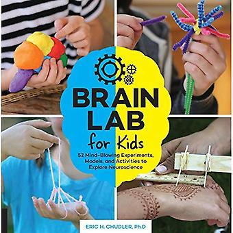 Laboratoire du cerveau pour les enfants: 52 expériences hallucinants, des modèles et activités à la découverte des neurosciences (Lab Series)