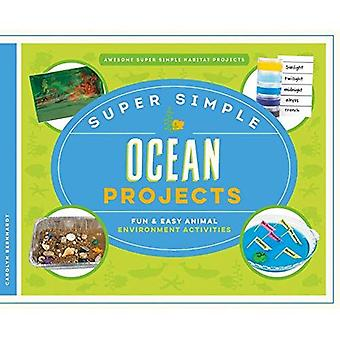 Super Simple Ocean Projects: Fun & Easy Animal Environment Activities (Awesome Super Simple Habitat Projects)