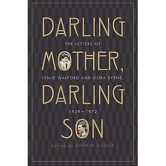 Darling Mother, Darling Son: The Letters of Leslie� Walford and Dora Byrne, 1929-1972