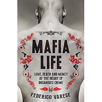 Mafia Life: Love, Death and Money at the Heart of� Organised Crime