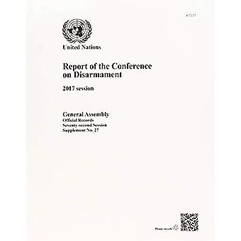 Relazione della conferenza sul disarmo - 2017 sessione dal rapporto di t