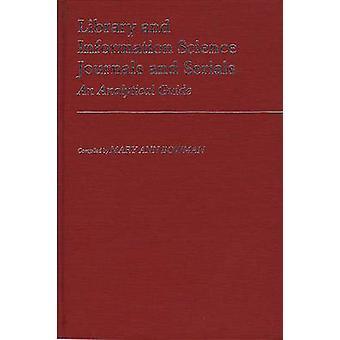 Library and Information Science Zeitschriften und Serien eine analytische Guide von Bowman & Mary Ann
