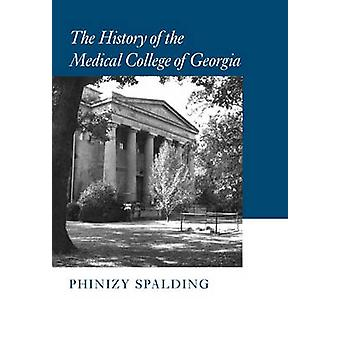 The History of the Medical College of Georgia by Spalding & Phinizy