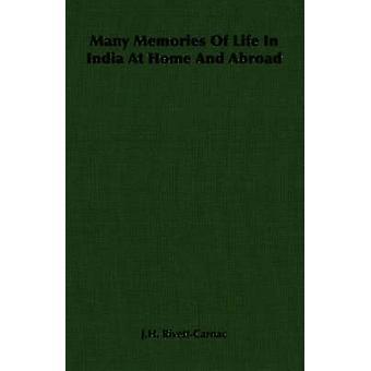 Många minnen av liv i Indien hemma och utomlands av RivettCarnac & J.H.
