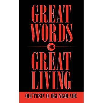 Große Worte für tolle Living by Ogunkolade & Olutosin O.