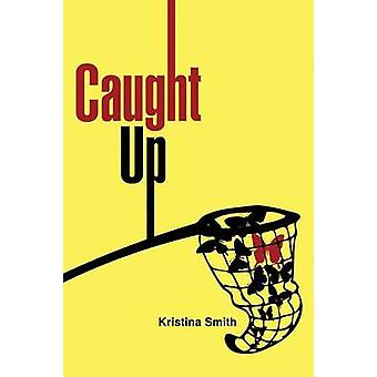 Caught Up by Smith & Kristina