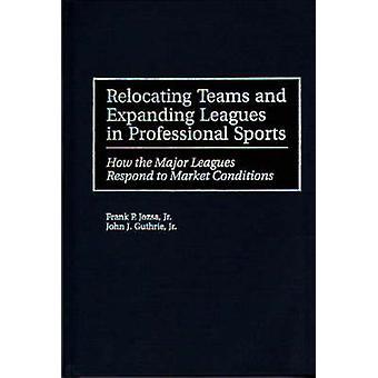 Realocando Times e ligas em expansão em profissional de esportes como o Major Leagues responder ao mercado condições pelo Jozsa & Frank P. & Jr.