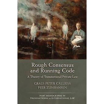 Rough Consensus and Running Code by Calliess & GralfPeter