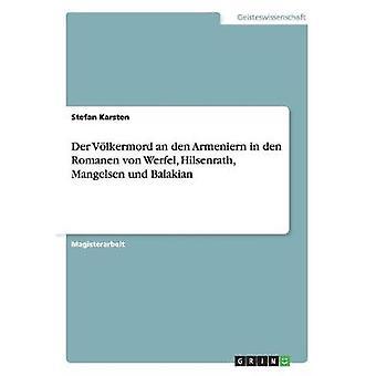 Der Vlkermord eine Den Armeniern in Den Romanen von Werfel Hilsenrath Mangelsen Und Balakian von Karsten & Stefan