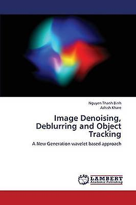 Image Denoising Debleurbague and Object Tracking by Binh Nguyen Thanh