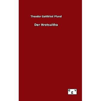 Der Hrotsuitha por Pfund & Theodor Gottfried