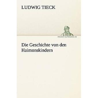 Die Geschichte Von Den Haimonskindern por Tieck y Ludwig