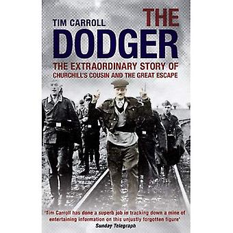 The Dodger: The Extraordinary Story of Churchill's Cousin and the Great Escape