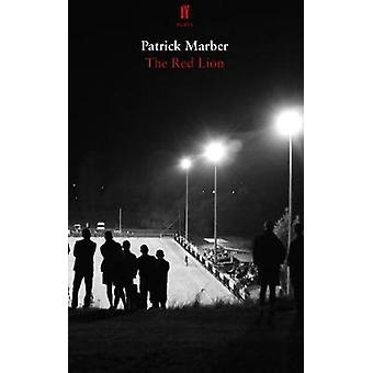 The Red Lion by Patrick Marber - 9780571345717 Book