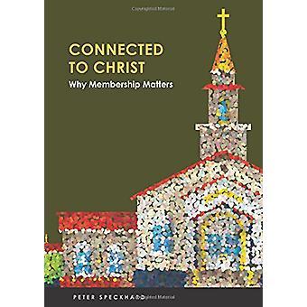 Connect to Christ - Why Membership Matters - 9780758657251 Book